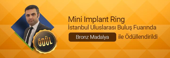 Mini İmplant Ringİstanbul Uluslararası Buluş Fuarında Bronz Madalya ile ödüllendirildi.